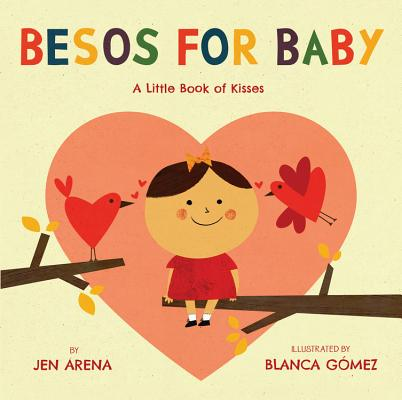Besos for Baby By Arena, Jen/ Gomez, Blanca (CON)