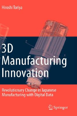 3D Manufacturing Innovation By Toriya, Hiroshi/ Ito, Yukie (TRN)